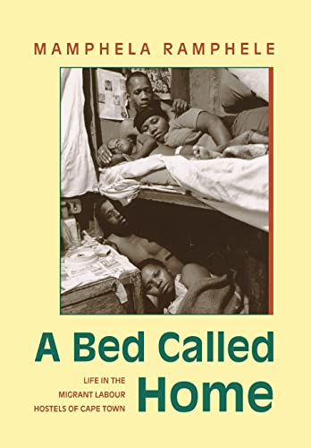 9780821410639: A Bed Called Home: Life In The Migrant Labour Hostels of Cape Town