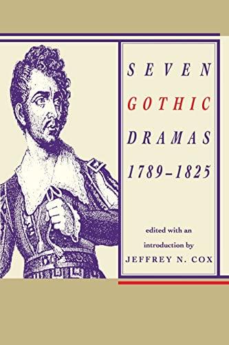 Seven Gothic Dramas: 1789-1825: Cox, Jeffrey N.