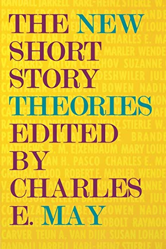New Short Story Theories (Paperback): Charles E. May