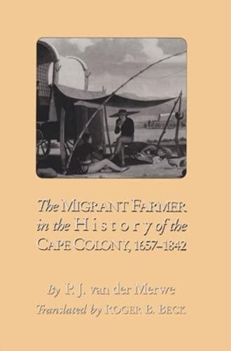 9780821410905: The Migrant Farmer In The History Of Cape Colony: 1657-1842