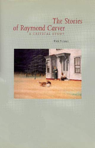 9780821411001: Stories Of Raymond Carver: A Critical Study