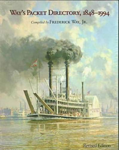 9780821411063: Way's Packet Directory 1848–1994: Passenger Steamboats of the Mississippi River System since the Advent of Photography in Mid-Continent America