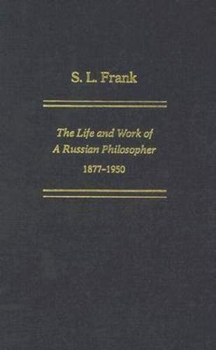 S.L. Frank: The Life And Work Of A Russian Philosopher, 1877-1950 (Hardback): Philip Boobbyer