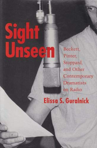 9780821411285: Sight Unseen: Beckett, Pinter, Stoppard, and Other Contemporary Dramatists on Radio
