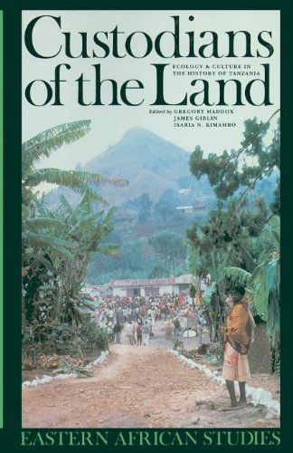 Custodians of the Land: Ecology and Culture in the History of Tanzania (Eastern African Studies)