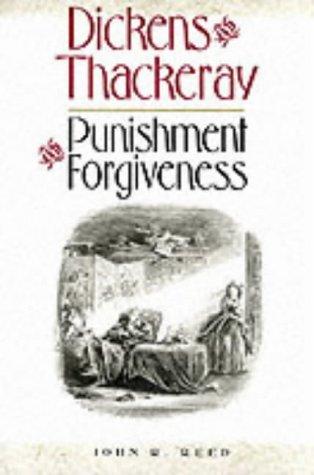 Dickens & Thackeray: Punishment & Forgiveness.: John R. Reed