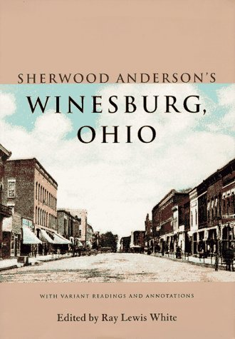 Sherwood Anderson's Winesburg, Ohio: With Variant Readings: Anderson, Sherwood