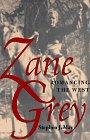 Zane Grey: Romancing The West: Stephen J. May
