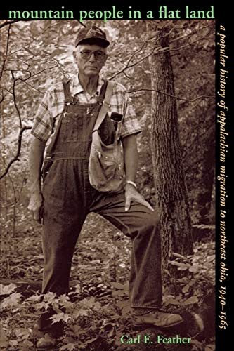Mountain People In Flat Land: Popular History Of Appalachian Migration: Feather, Carl E.