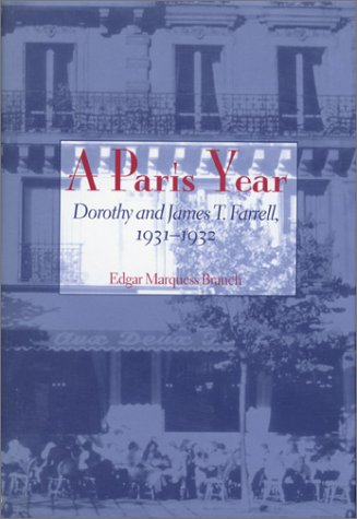 A Paris Year: Dorothy And James T. Farrell, 1931-1932 (0821412361) by Branch, Edgar Marquess