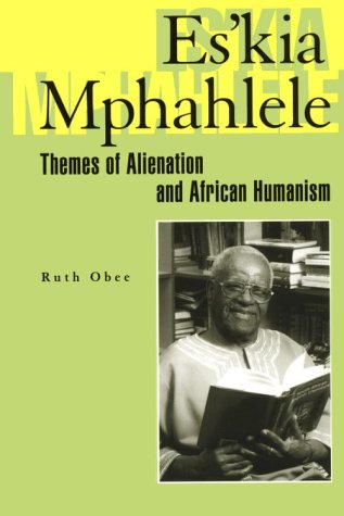9780821412497: Es'Kia Mphahlele: Themes Of Alienation And African Humanism (Helps for Translators)