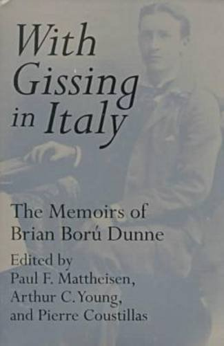 With Gissing in Italy: The Memoirs of Brain Boru Dunne.