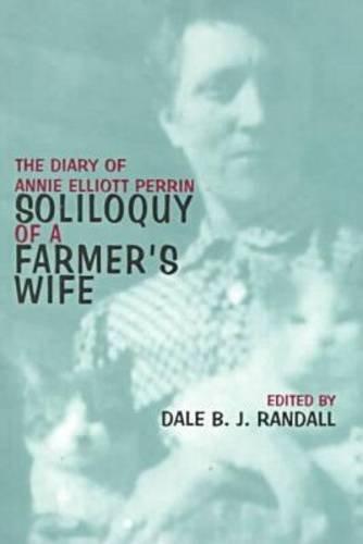 9780821412671: Soliloquy Of Farmer'S Wife: Diary Of Annie Elliott Perrin