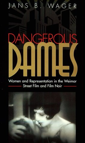 9780821412701: Dangerous Dames: Women and Representation in Film Noir and the Weimar Street Film
