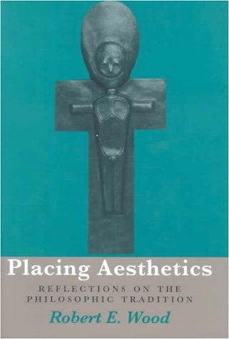 9780821412800: Placing Aesthetics: Reflections On Philosophic Tradition (Series In Continental Thought)