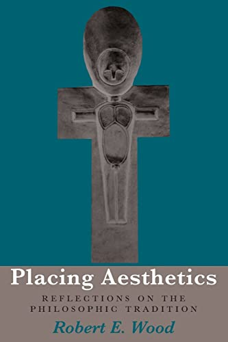 9780821412817: Placing Aesthetics: Reflections On Philosophic Tradition (Series In Continental Thought)