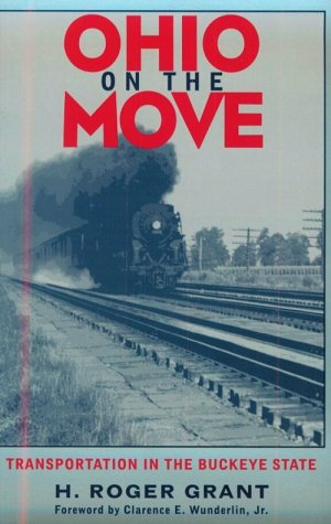 9780821412848: Ohio On The Move: Transportation In Buckeye State (Ohio Bicentennial Series)