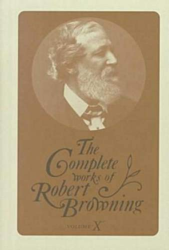 The Complete Works Of Robert Browning With Variant Readings And Annotations Volume X [ 10 ] ( ...