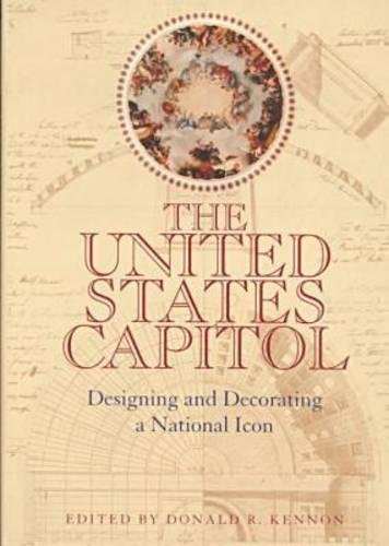 9780821413029: The United States Capitol: Designing and Decorating a National Icon (Perspectives on the Art & Architectural History of the United States Capitol) ... ... History of the United States Capitol)