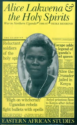 9780821413111: Alice Lakwena and the Holy Spirits: War in Northern Uganda, 1985-97