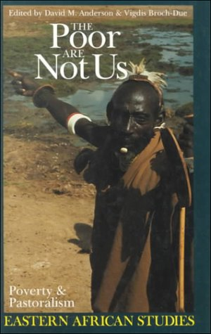 9780821413128: The Poor are Not Us: Poverty & Pastoralism in Eastern Africa (Eastern African Studies)