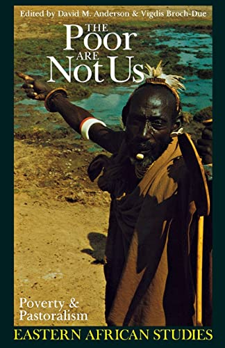 9780821413135: The Poor are Not Us: Poverty & Pastoralism in Eastern Africa (Eastern African Studies)