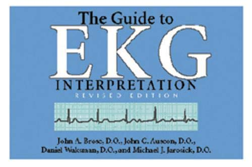 Guide To EKG Interpretation: Revised Edition (White: John A. Brose,