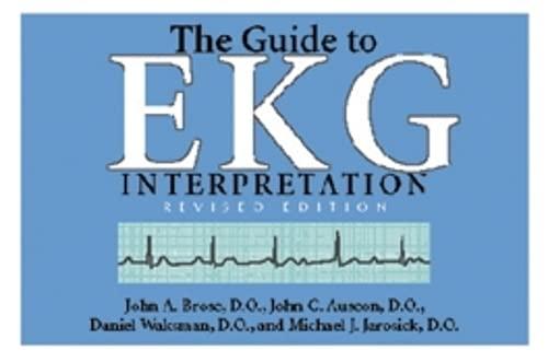 9780821413289: The Guide to EKG Interpretation: Revised Edition (White Coat Pocket Guide Series)