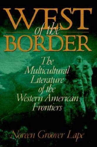 9780821413456: West of the Border: The Multicultural Literature of the Western American Frontiers