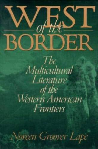 9780821413463: West of the Border: The Multicultural Literature of the Western American Frontiers