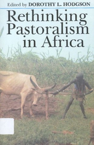 9780821413692: Rethinking Pastoralism In Africa: Gender, Culture, and the Myth of the Patriarchal Pastoralist (Eastern African Studies)