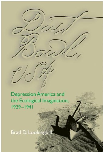 Dust Bowl, USA: Depression America and the Ecological Imagination, 1929-1941: Lookingbill, Brad D.