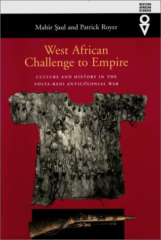 9780821414149: West African Challenge To Empire: Culture & History In Volta-Bani Anticolonial War (Western African Studies)