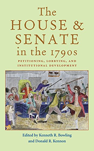 9780821414194: The House and Senate in the 1790s: Petitioning, Lobbying, and Institutional Development (Perspective History Of Congres)