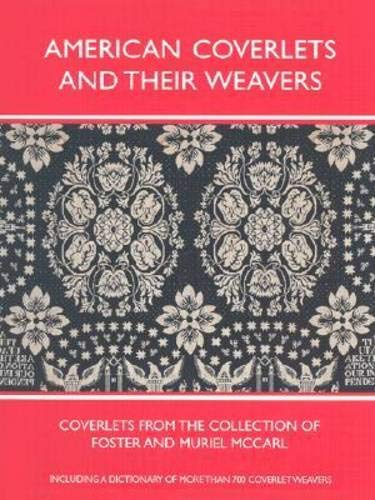 9780821414446: American Coverlets and Their Weavers: Coverlets from the Collection of Foster and Muriel McCarl (Williamsburg Decorative Arts Series)