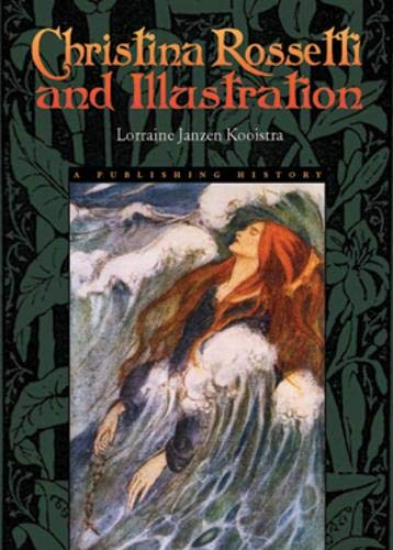 Christina Rossetti and Illustration: Publishing History (Hardback): Lorraine Janzen Kooistra