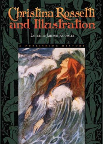 Christina Rossetti & Illustration: Publishing History: Lorraine Janzen Kooistra