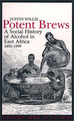 9780821414750: Potent Brews: A Social History of Alcohol in East Africa 1850-1999