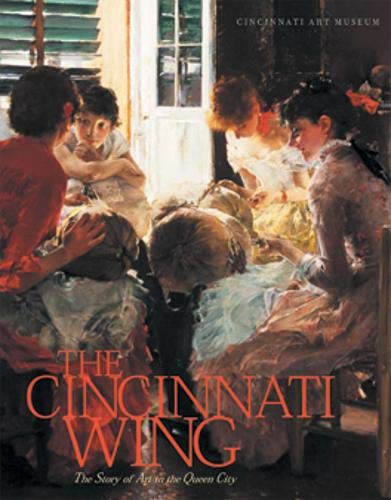9780821414873: The Cincinnati Wing: The Story of Art in the Queen City (Ohio Bicentennial)