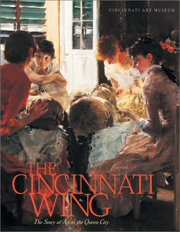 9780821414880: The Cincinnati Wing: The Story of Art in the Queen City