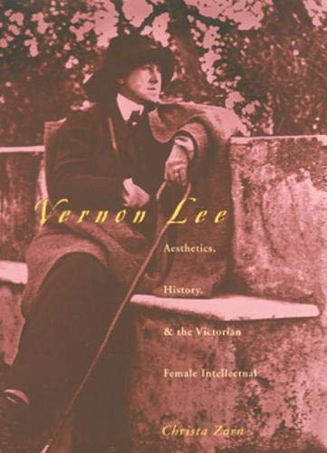 Vernon Lee : Aesthetics, history, and the Victorian female intellectual :: Zorn, Christa