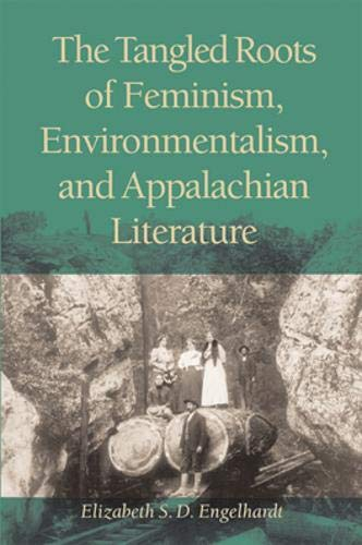 9780821415092: The Tangled Roots of Feminism, Environmentalism, and Appalachian Literature (Ethnicity & Gender In Appalach)