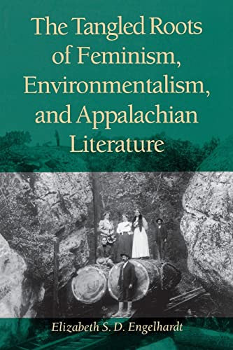 9780821415108: The Tangled Roots of Feminism, Environmentalism, and Appalachian Literature (Race, Ethnicity and Gender in Appalachia)