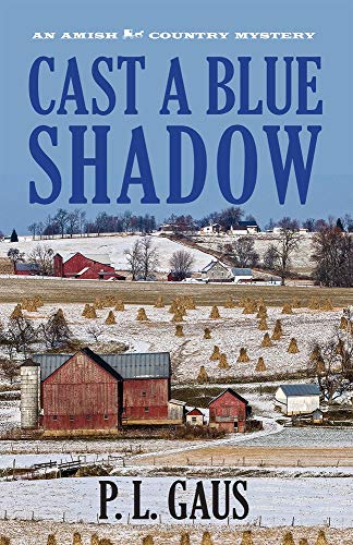 Cast a Blue Shadow (Ohio Amish Mystery: P. L. Gaus