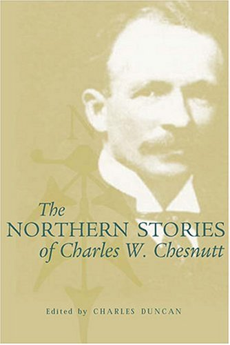 The Northern Stories of Charles W. Chesnutt (0821415433) by Charles W. Chesnutt