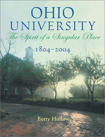 9780821415450: Ohio University 1804-2004 (President's Ed.): Spirit Of Singular Place