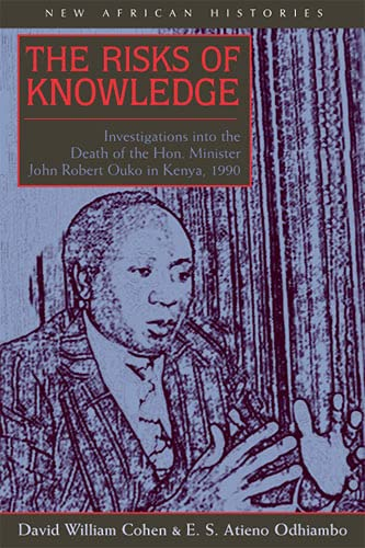 9780821415986: The Risks of Knowledge: Investigations Into the Death of the Hon. Minister John Robert Ouko in Kenya, 1990