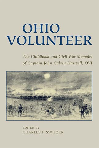 9780821416068: Ohio Volunteer: The Childhood & Civil War Memoirs Of Capt. John Calvin Hartzell, OVI