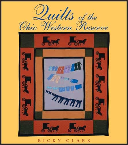 Quilts of the Ohio Western Reserve (Ohio Quilt Series) (0821416596) by Clark, Ricky