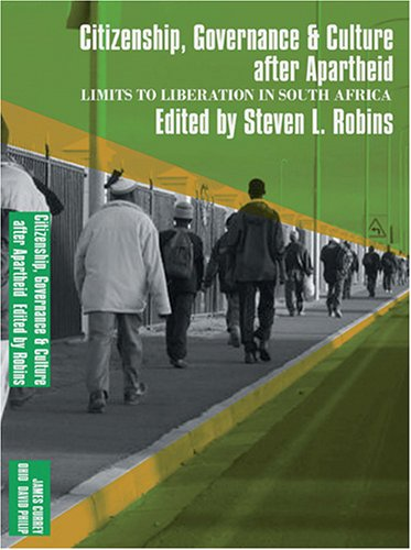 Limits to Liberation after Apartheid: Citizenship, Governance & Culture: Robins, Steven L [...
